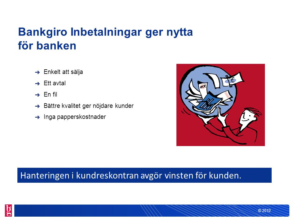 Bankgiro Inbetalningar ger nytta för banken