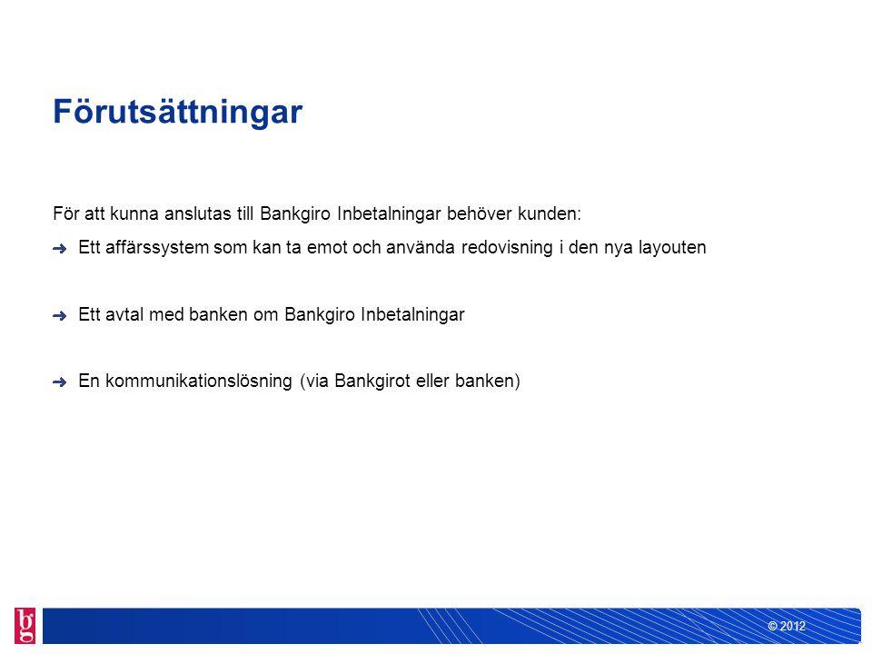 Förutsättningar För att kunna anslutas till Bankgiro Inbetalningar behöver kunden: