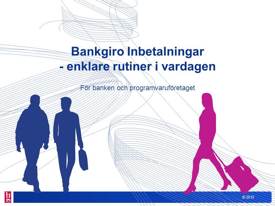 Bankgiro Inbetalningar - enklare rutiner i vardagen