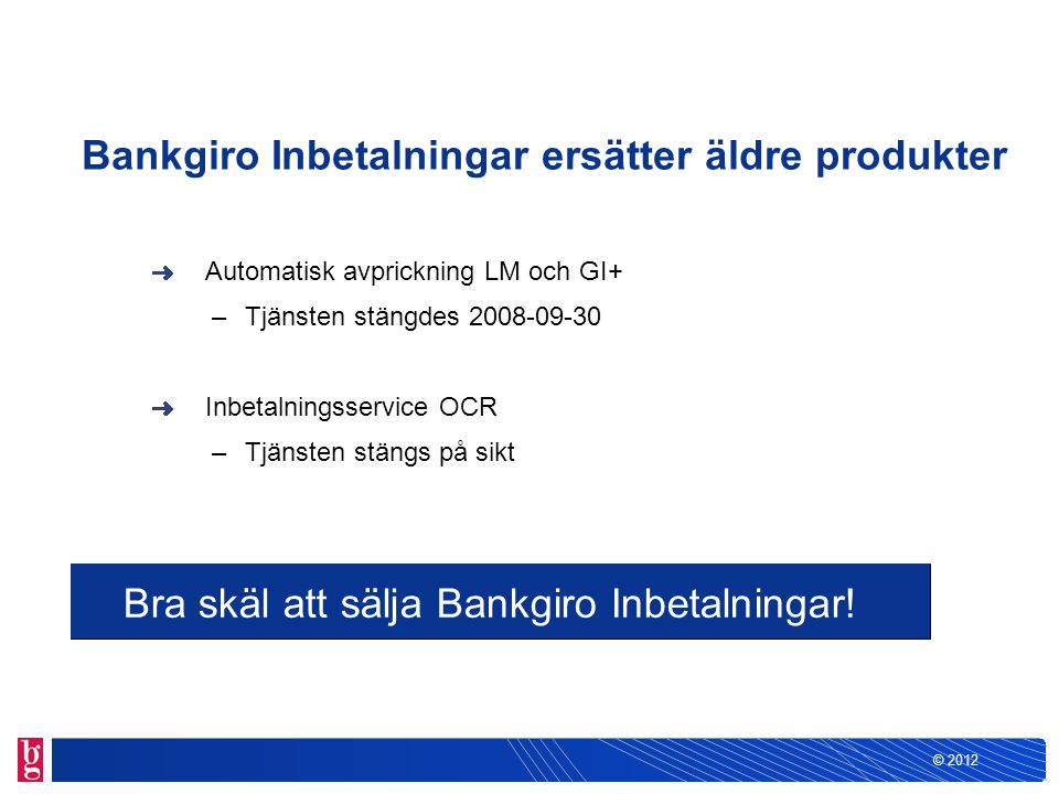 Bankgiro Inbetalningar ersätter äldre produkter
