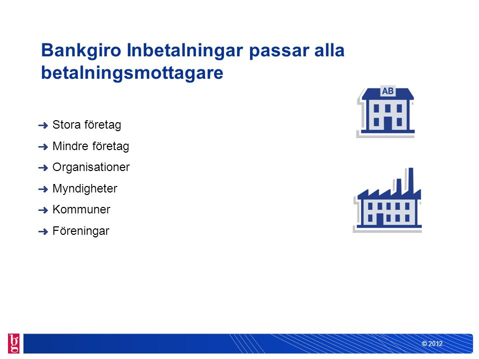 Bankgiro Inbetalningar passar alla betalningsmottagare