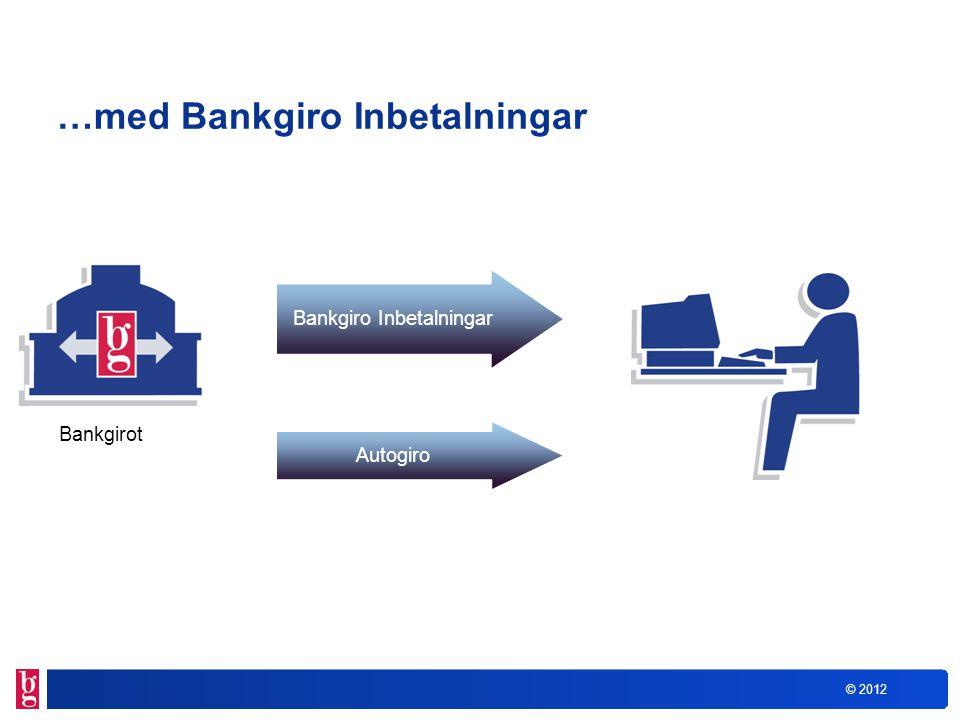 …med Bankgiro Inbetalningar