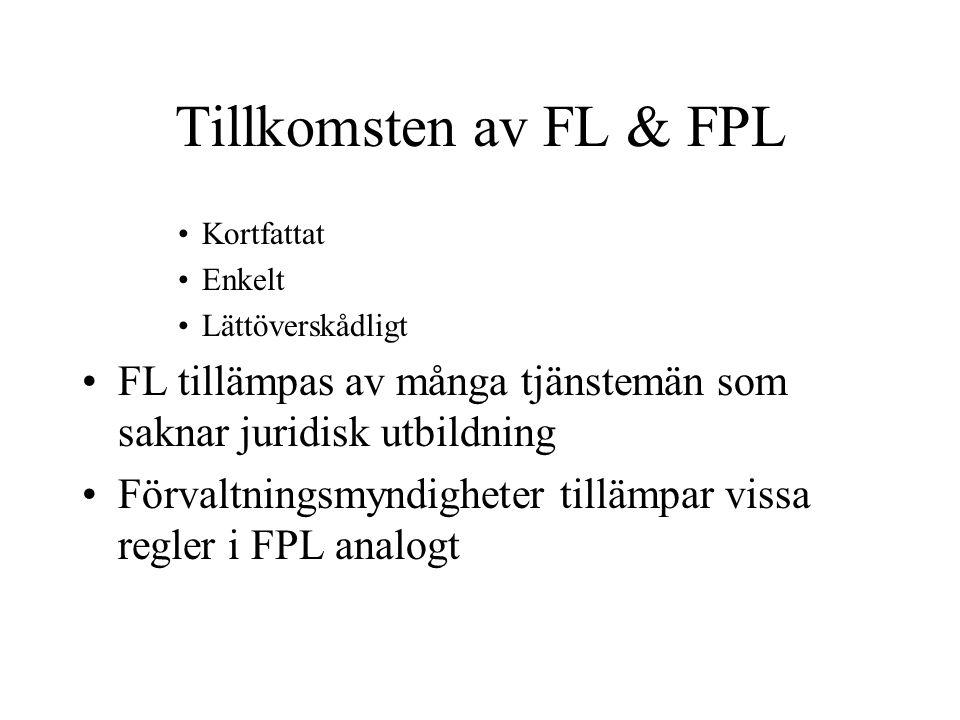 Tillkomsten av FL & FPL Kortfattat. Enkelt. Lättöverskådligt. FL tillämpas av många tjänstemän som saknar juridisk utbildning.