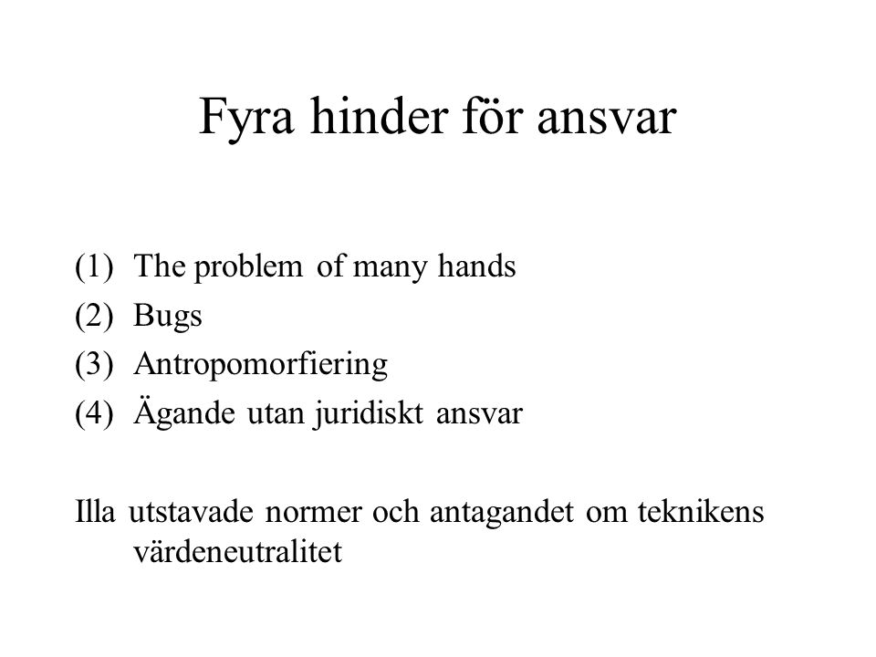 Fyra hinder för ansvar The problem of many hands Bugs