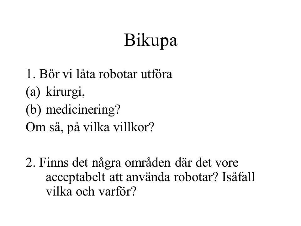 Bikupa 1. Bör vi låta robotar utföra kirurgi, medicinering
