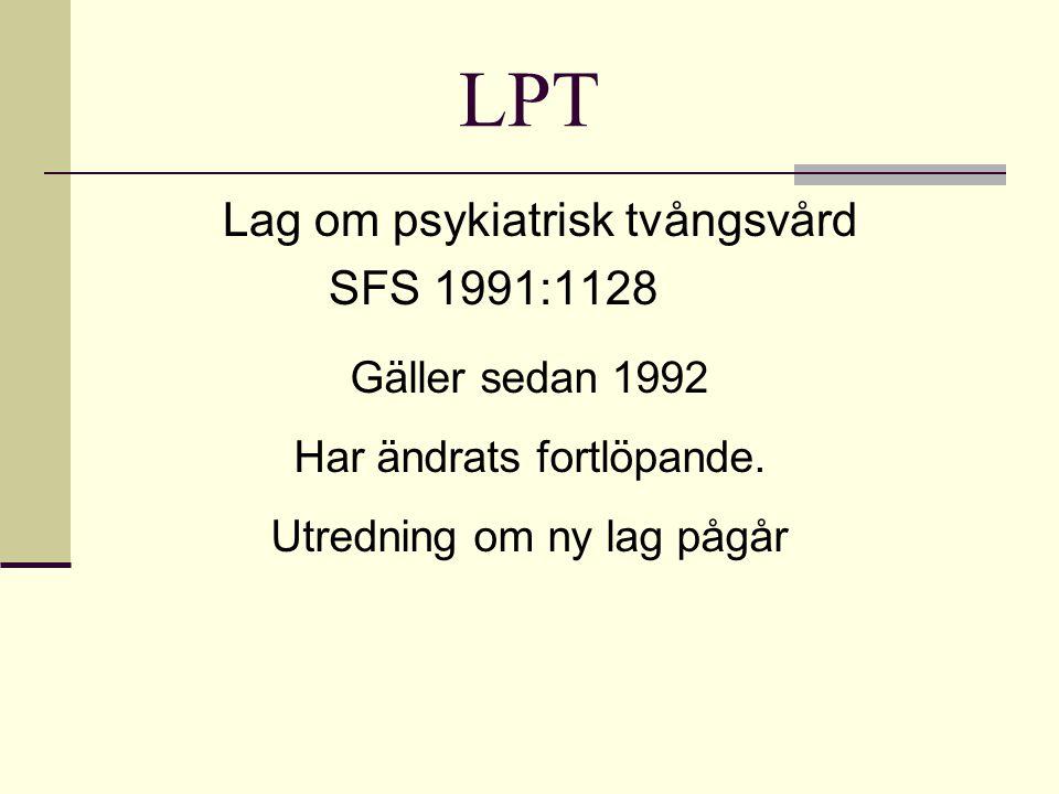 LPT SFS 1991:1128 Gäller sedan 1992 Har ändrats fortlöpande.