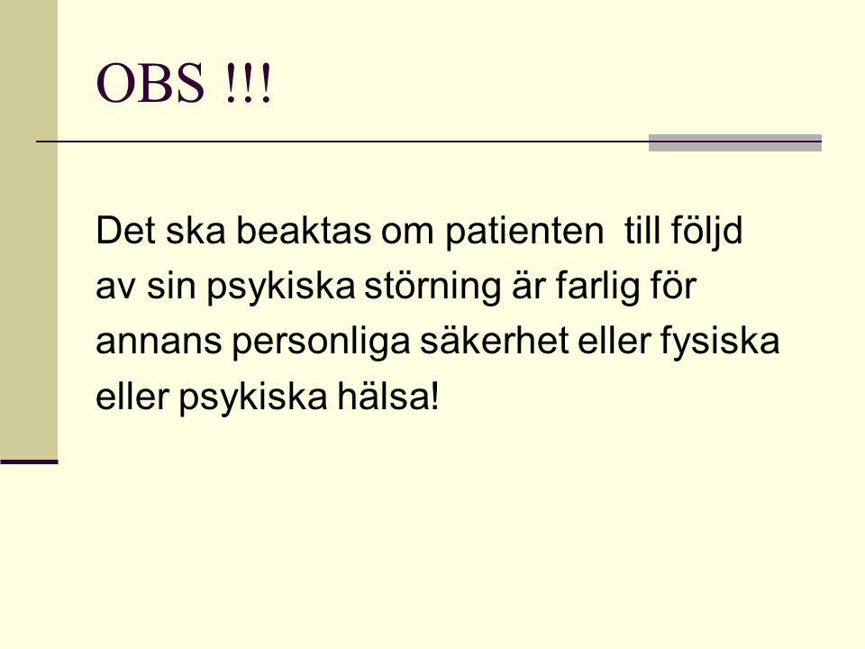 OBS !!! Det ska beaktas om patienten till följd