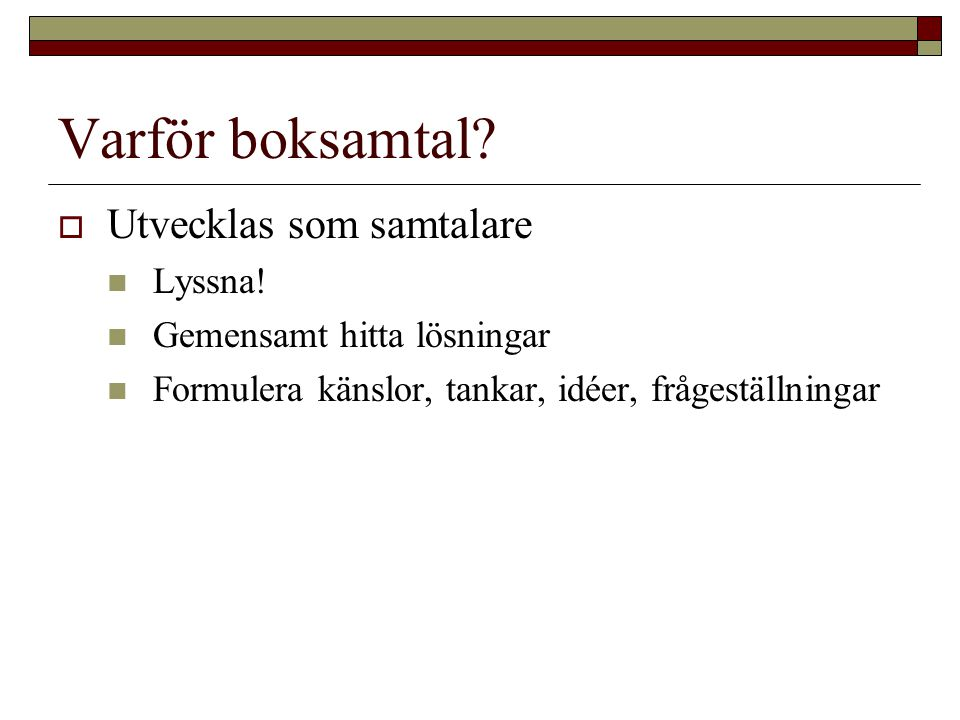 Varför boksamtal Utvecklas som samtalare Lyssna!