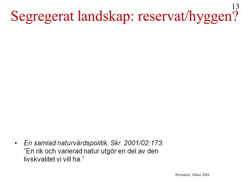 Segregerat landskap: reservat/hyggen