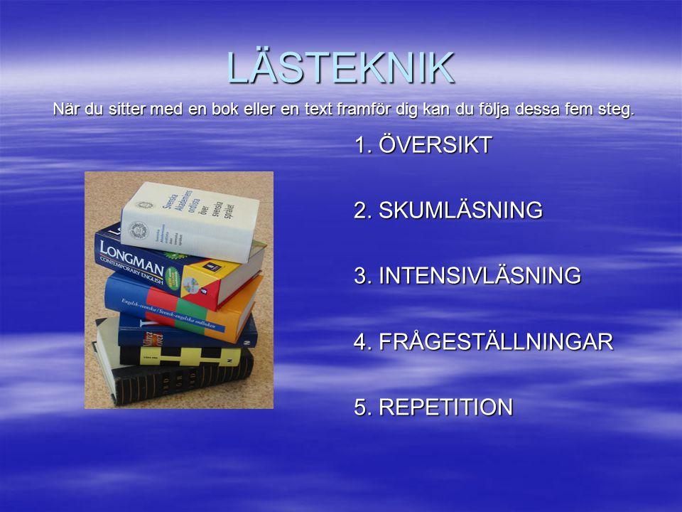 LÄSTEKNIK 1. ÖVERSIKT 2. SKUMLÄSNING 3. INTENSIVLÄSNING