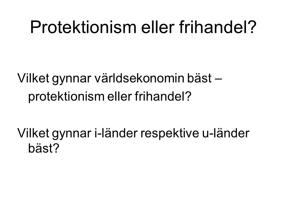 Protektionism eller frihandel