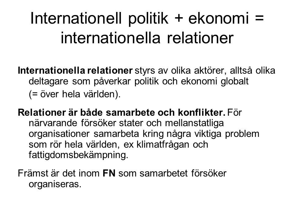 Internationell politik + ekonomi = internationella relationer