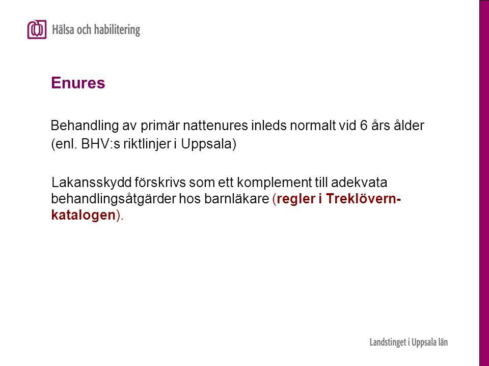 Enures Behandling av primär nattenures inleds normalt vid 6 års ålder (enl. BHV:s riktlinjer i Uppsala)
