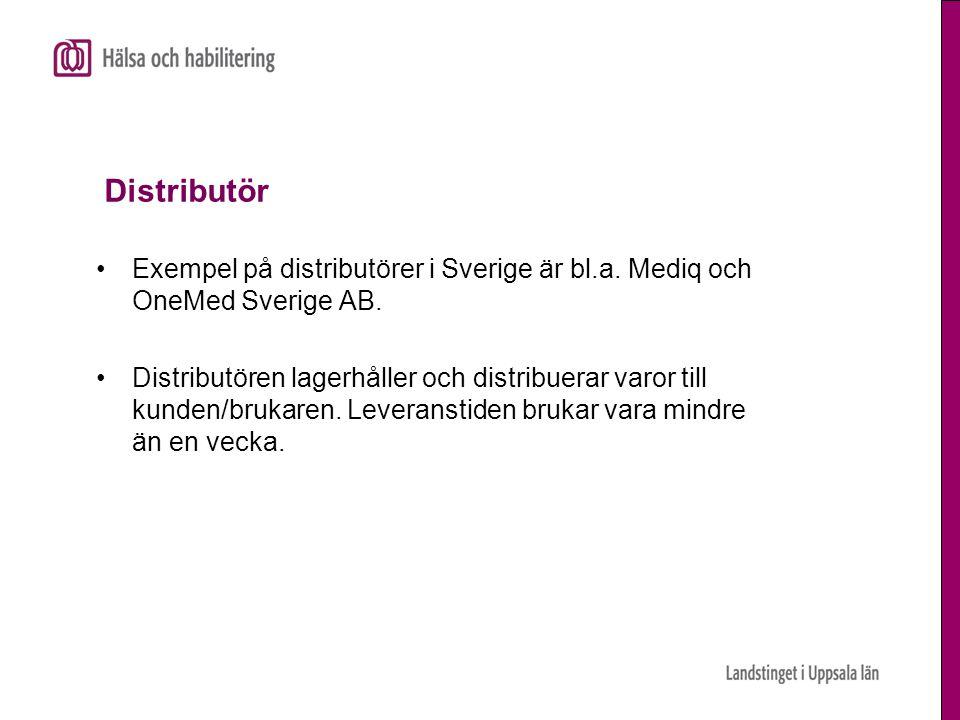 Distributör Exempel på distributörer i Sverige är bl.a. Mediq och OneMed Sverige AB.