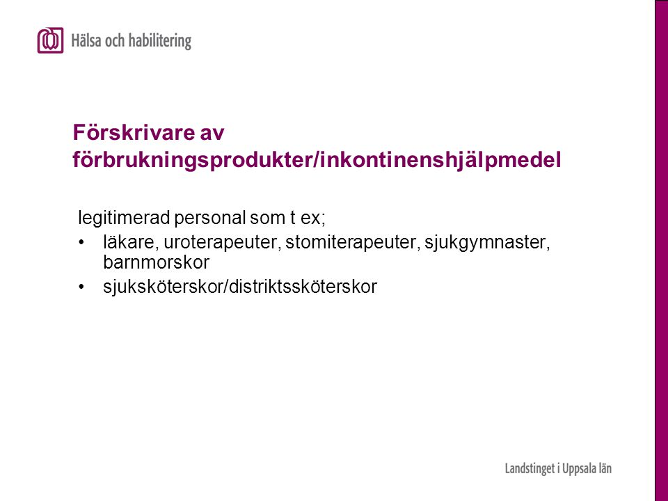 Förskrivare av förbrukningsprodukter/inkontinenshjälpmedel
