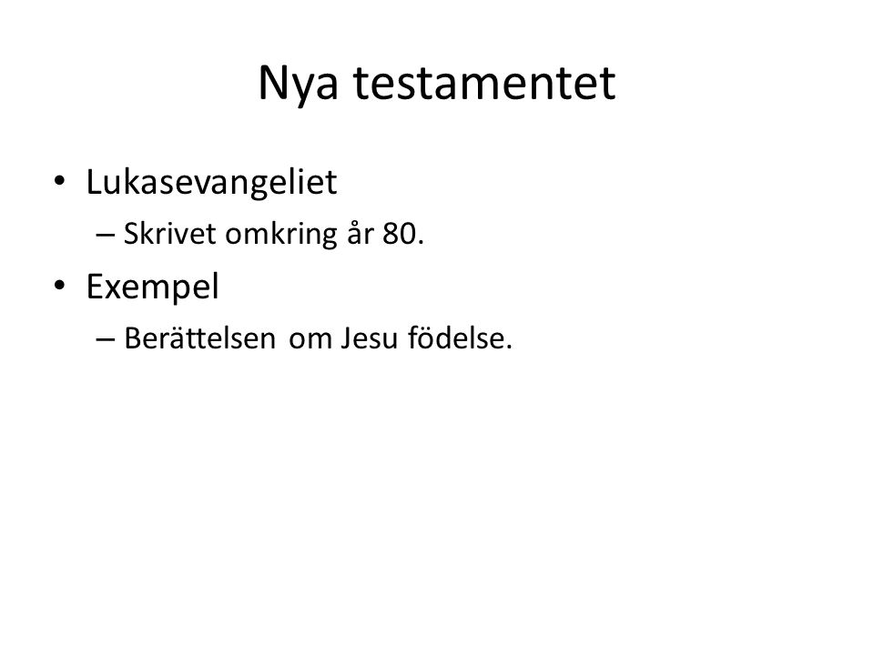 Nya testamentet Lukasevangeliet Exempel Skrivet omkring år 80.