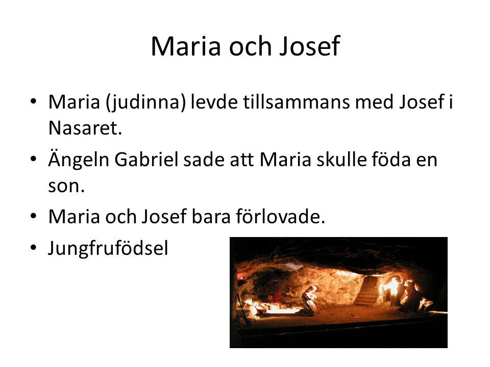 Maria och Josef Maria (judinna) levde tillsammans med Josef i Nasaret.