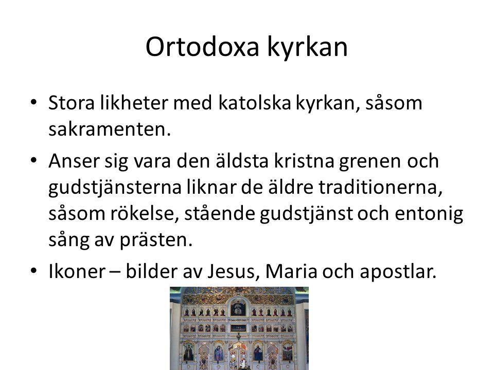 Ortodoxa kyrkan Stora likheter med katolska kyrkan, såsom sakramenten.