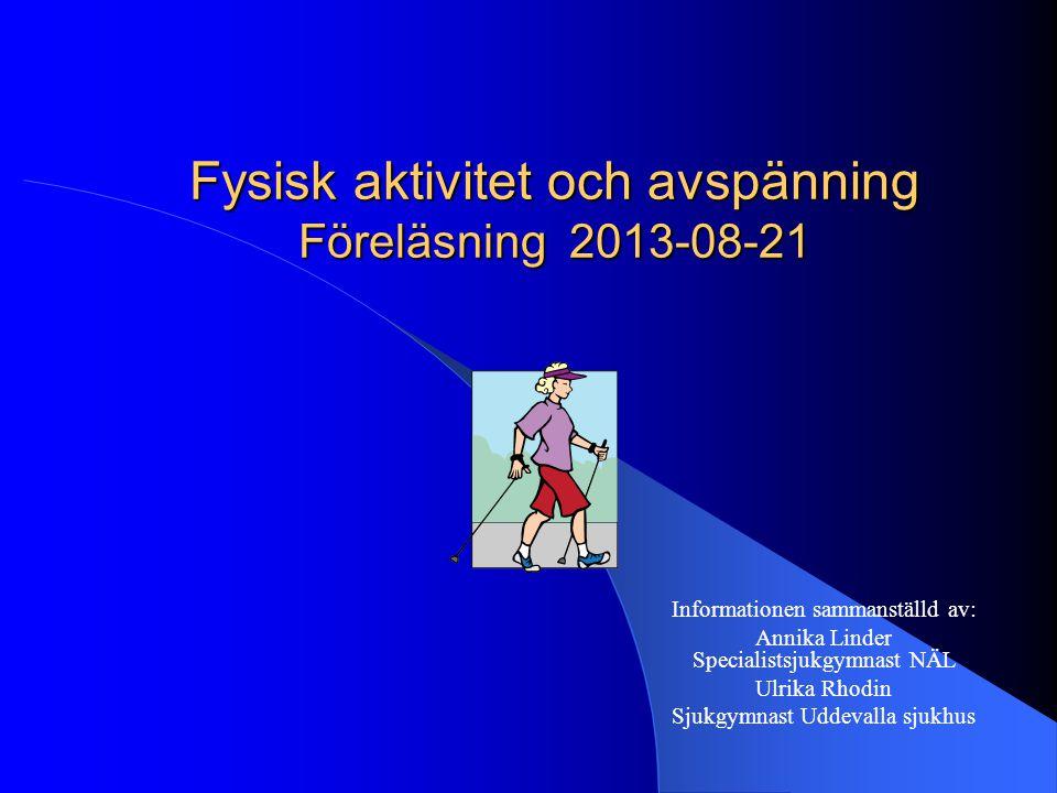 Fysisk aktivitet och avspänning Föreläsning 2013-08-21