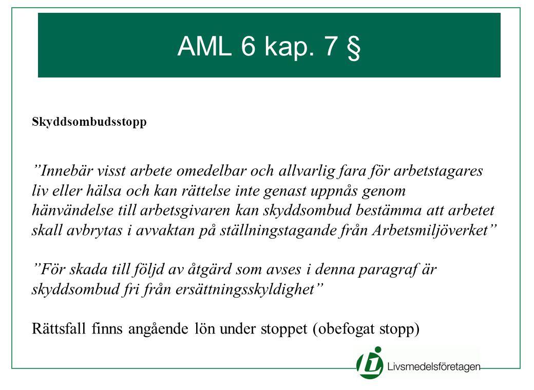 AML 6 kap. 7 § Skyddsombudsstopp. Innebär visst arbete omedelbar och allvarlig fara för arbetstagares.