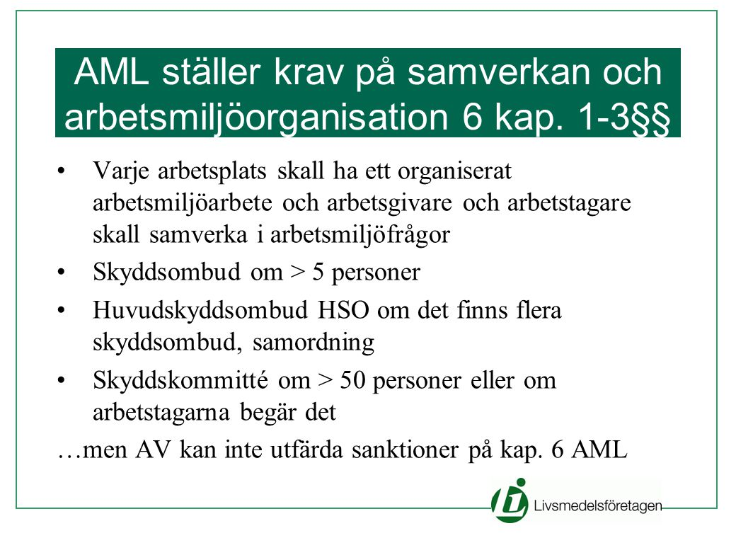 AML ställer krav på samverkan och arbetsmiljöorganisation 6 kap. 1-3§§