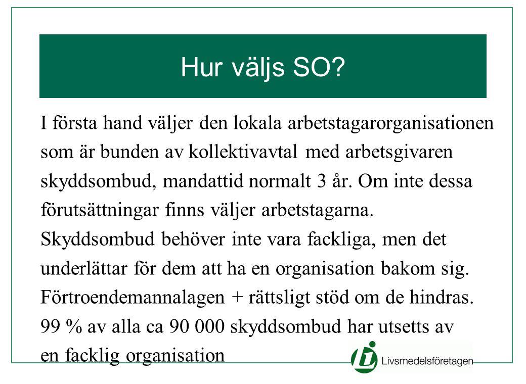 Hur väljs SO I första hand väljer den lokala arbetstagarorganisationen. som är bunden av kollektivavtal med arbetsgivaren.