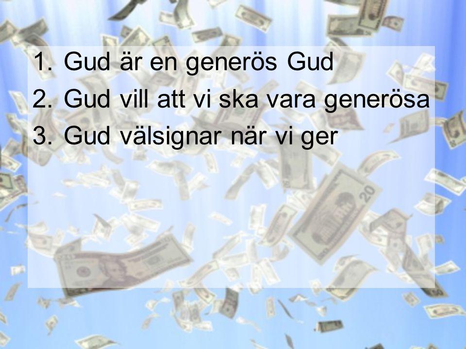 Gud är en generös Gud Gud vill att vi ska vara generösa Gud välsignar när vi ger