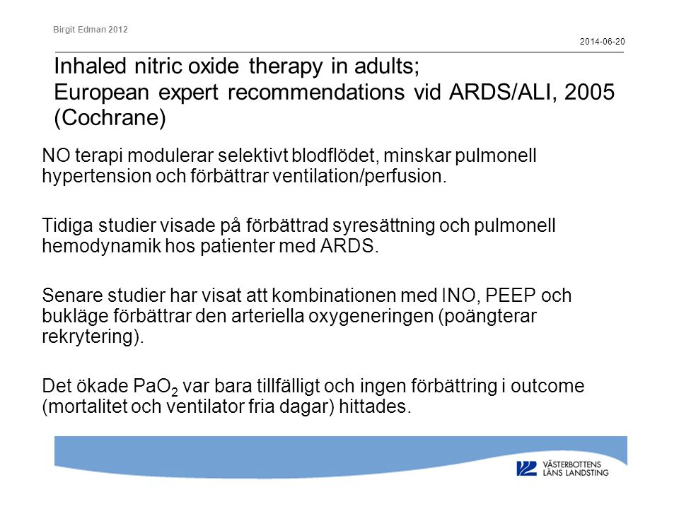 2017-04-02 Inhaled nitric oxide therapy in adults; European expert recommendations vid ARDS/ALI, 2005 (Cochrane)