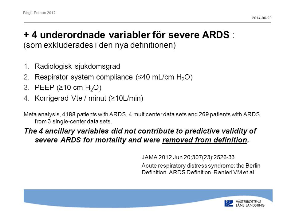 2017-04-02 + 4 underordnade variabler för severe ARDS : (som exkluderades i den nya definitionen) Radiologisk sjukdomsgrad.