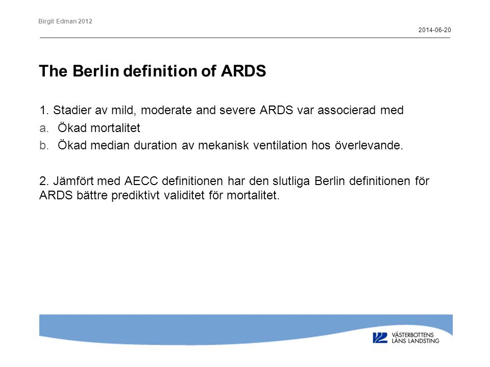 The Berlin definition of ARDS