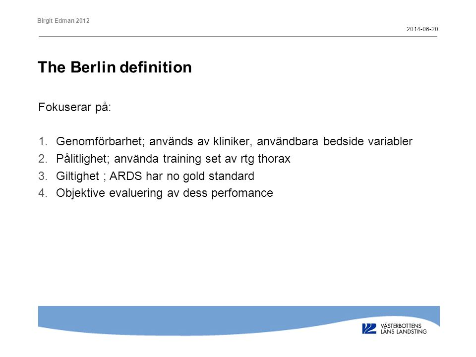 The Berlin definition Fokuserar på: