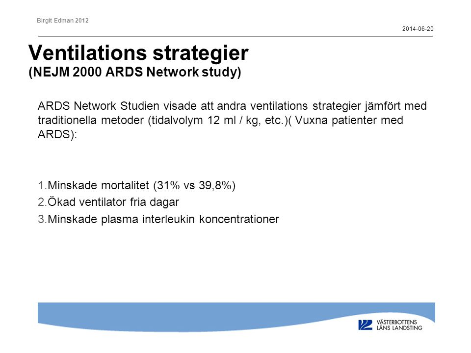 Ventilations strategier (NEJM 2000 ARDS Network study)