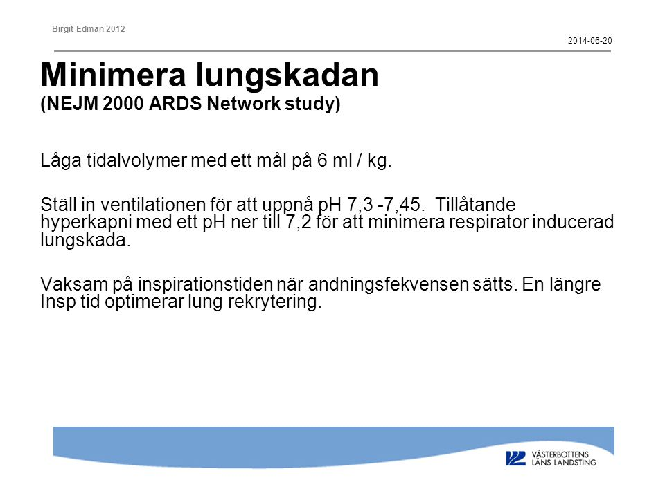 Minimera lungskadan (NEJM 2000 ARDS Network study)
