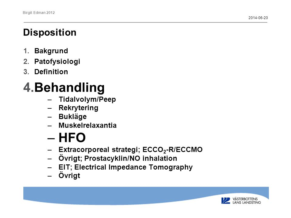 Behandling HFO Disposition Bakgrund Patofysiologi Definition