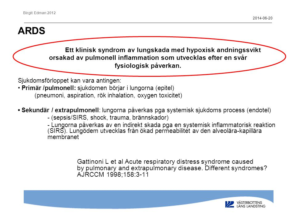 2017-04-02 ARDS. Ett klinisk syndrom av lungskada med hypoxisk andningssvikt. orsakad av pulmonell inflammation som utvecklas efter en svår.