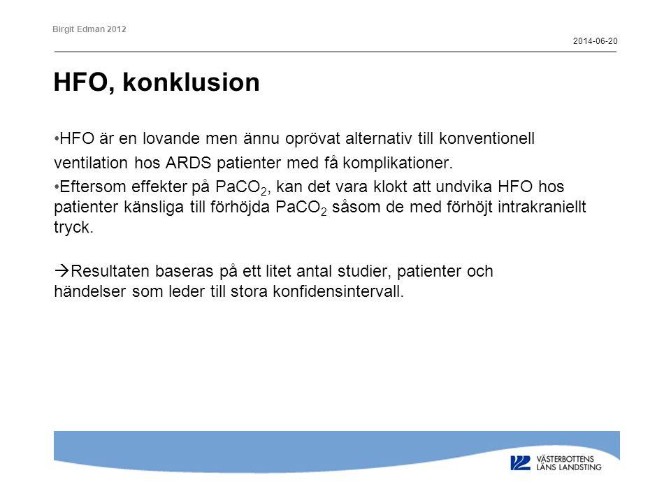 2017-04-02 HFO, konklusion. HFO är en lovande men ännu oprövat alternativ till konventionell. ventilation hos ARDS patienter med få komplikationer.