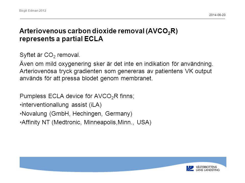 2017-04-02 Arteriovenous carbon dioxide removal (AVCO2R) represents a partial ECLA. Syftet är CO2 removal.