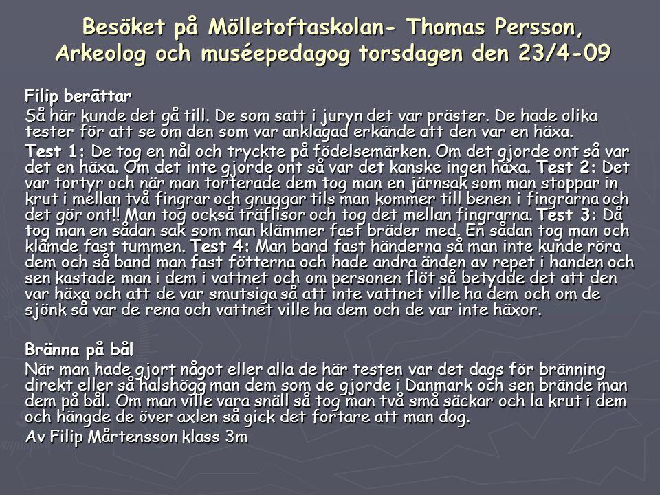 Besöket på Mölletoftaskolan- Thomas Persson, Arkeolog och muséepedagog torsdagen den 23/4-09