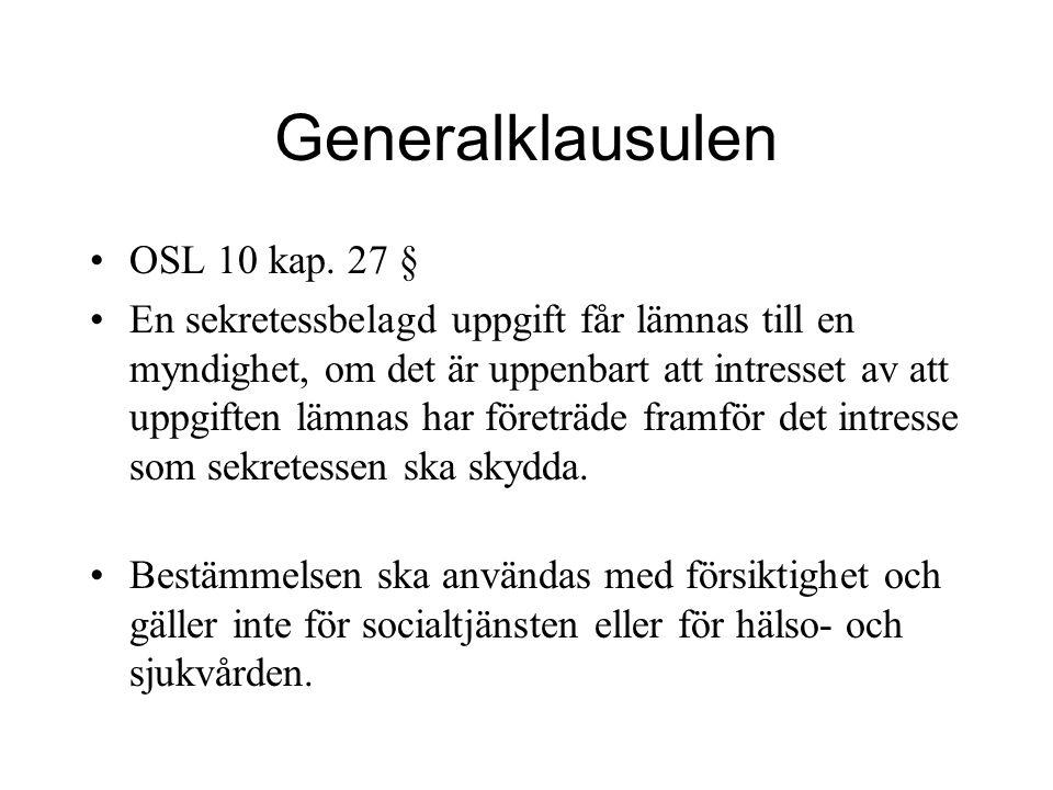 Generalklausulen OSL 10 kap. 27 §