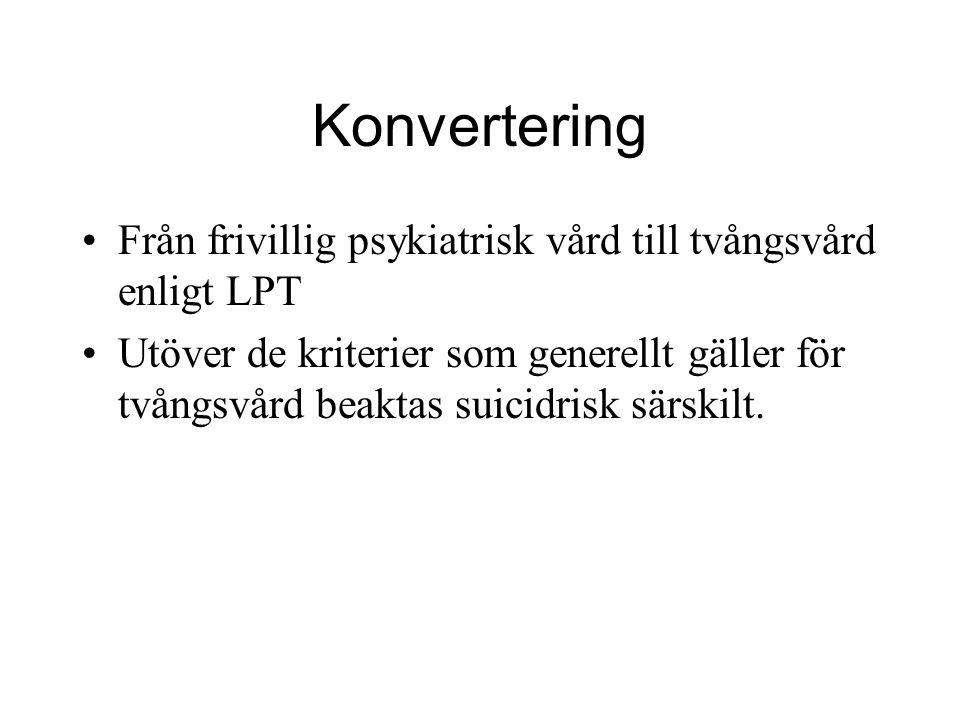 Konvertering Från frivillig psykiatrisk vård till tvångsvård enligt LPT.