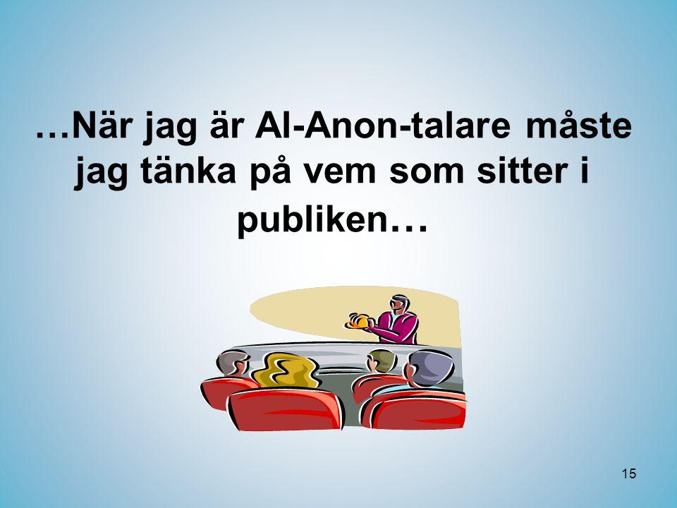 …När jag är Al-Anon-talare måste jag tänka på vem som sitter i publiken…