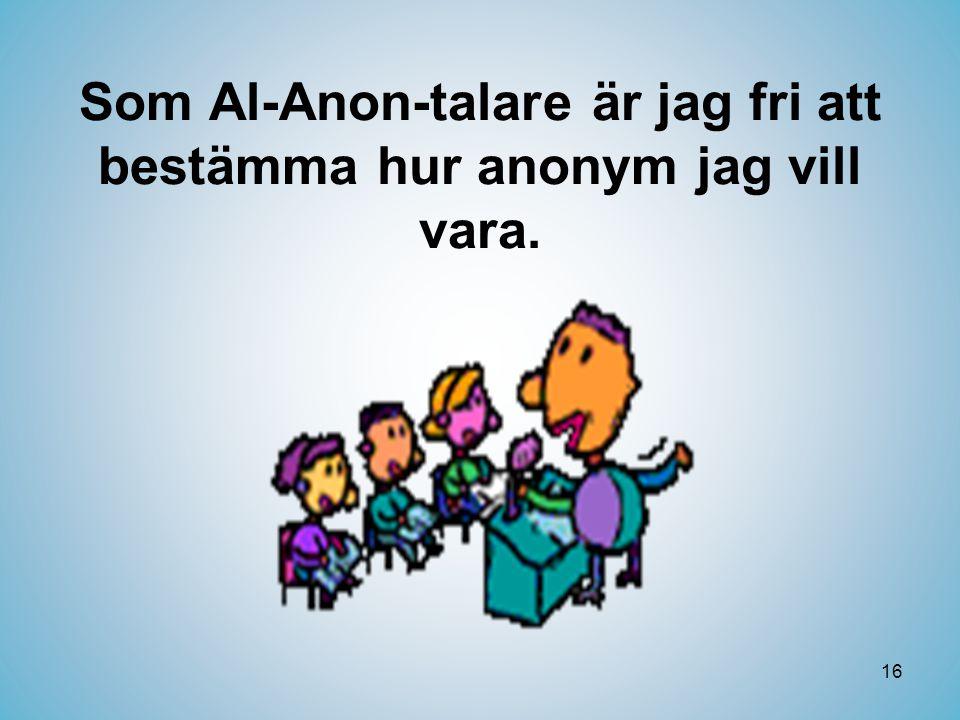 Som Al-Anon-talare är jag fri att bestämma hur anonym jag vill vara.