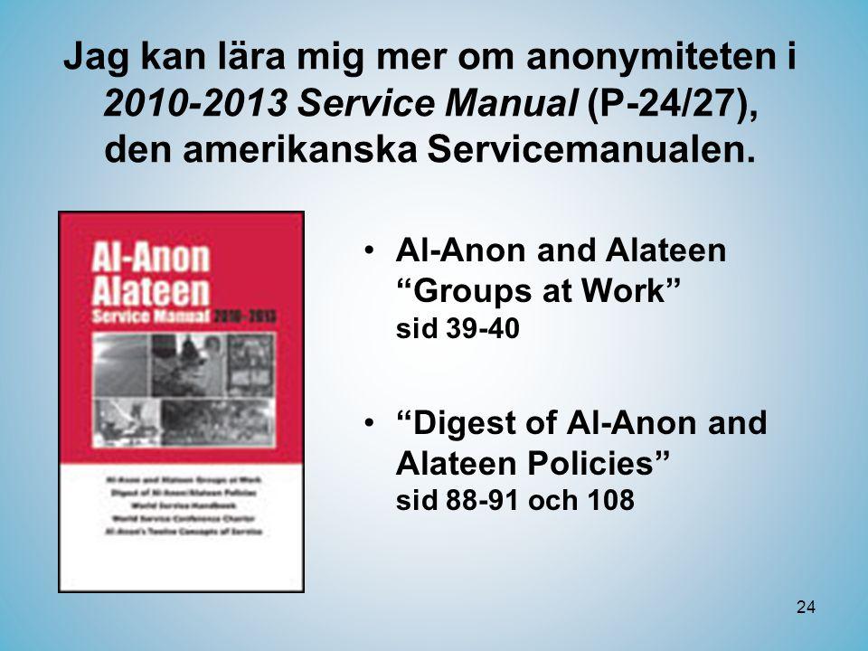 Jag kan lära mig mer om anonymiteten i 2010-2013 Service Manual (P-24/27), den amerikanska Servicemanualen.