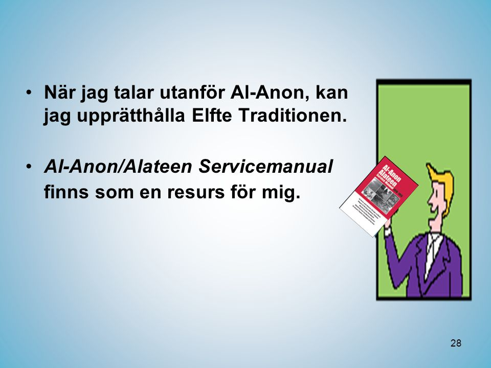 När jag talar utanför Al-Anon, kan jag upprätthålla Elfte Traditionen.
