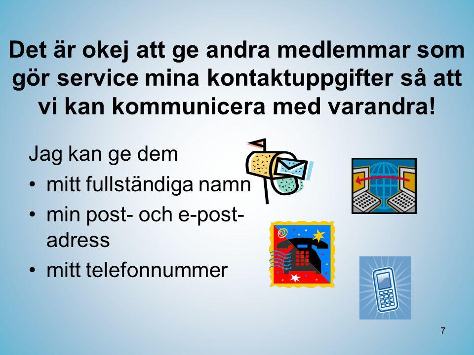 Det är okej att ge andra medlemmar som gör service mina kontaktuppgifter så att vi kan kommunicera med varandra!