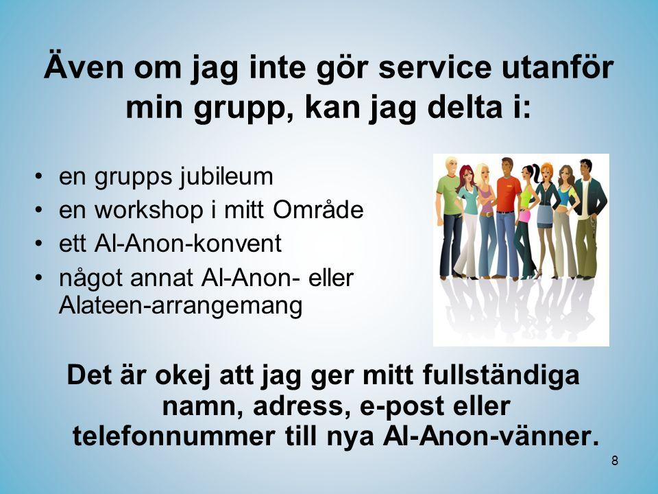Även om jag inte gör service utanför min grupp, kan jag delta i: