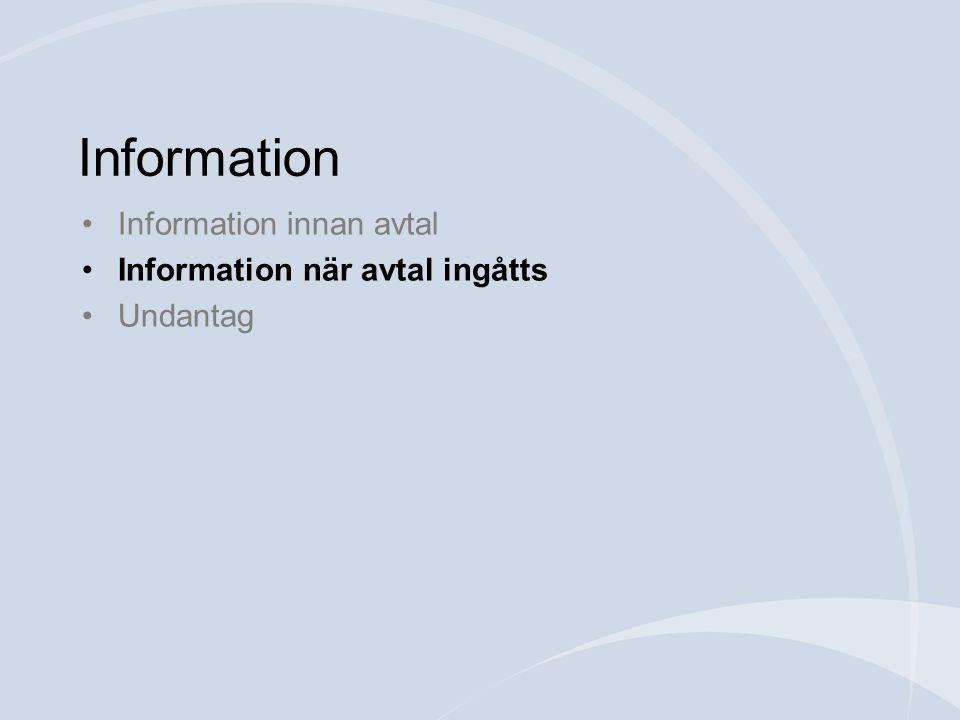 Information innan avtal Information när avtal ingåtts Undantag