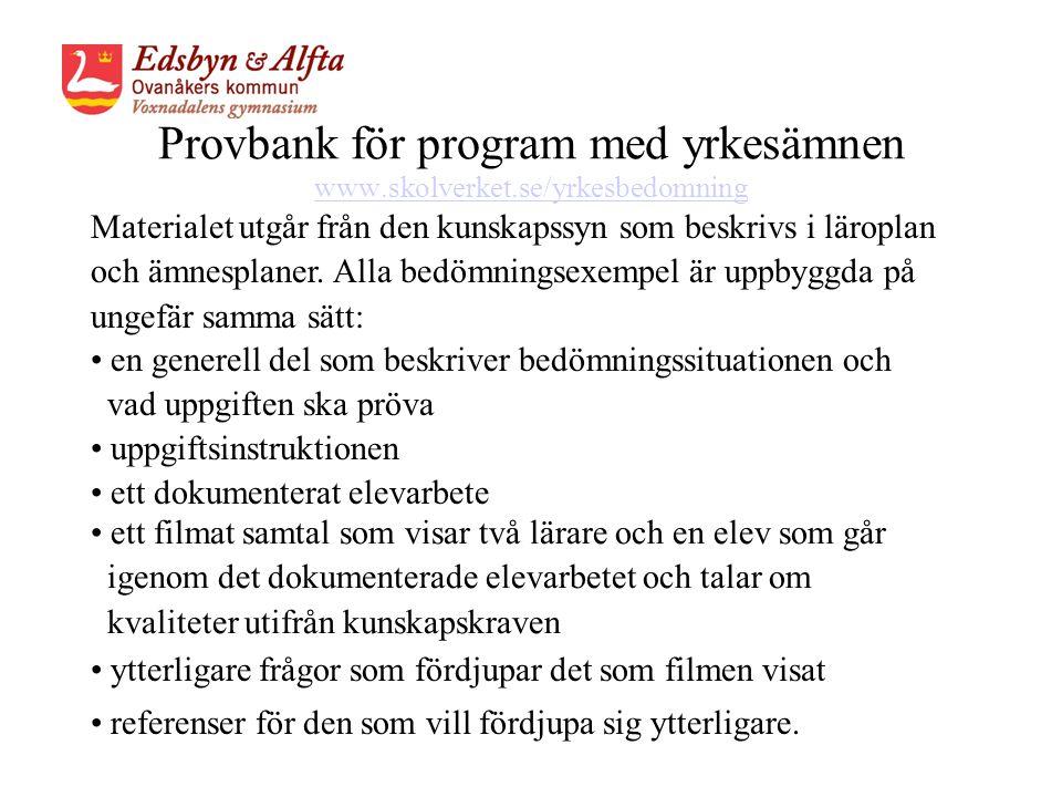 Provbank för program med yrkesämnen www.skolverket.se/yrkesbedomning