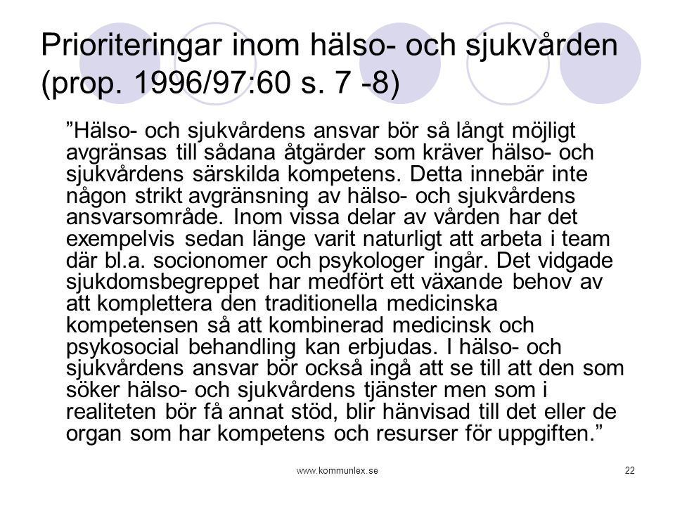 Prioriteringar inom hälso- och sjukvården (prop. 1996/97:60 s. 7 -8)
