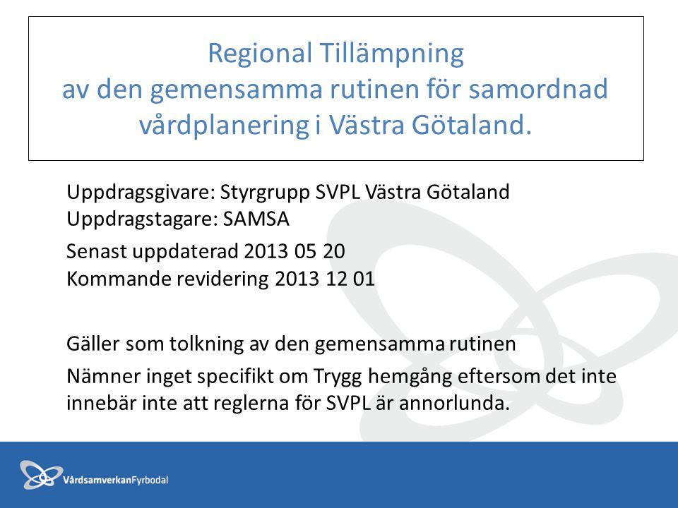 Regional Tillämpning av den gemensamma rutinen för samordnad vårdplanering i Västra Götaland.
